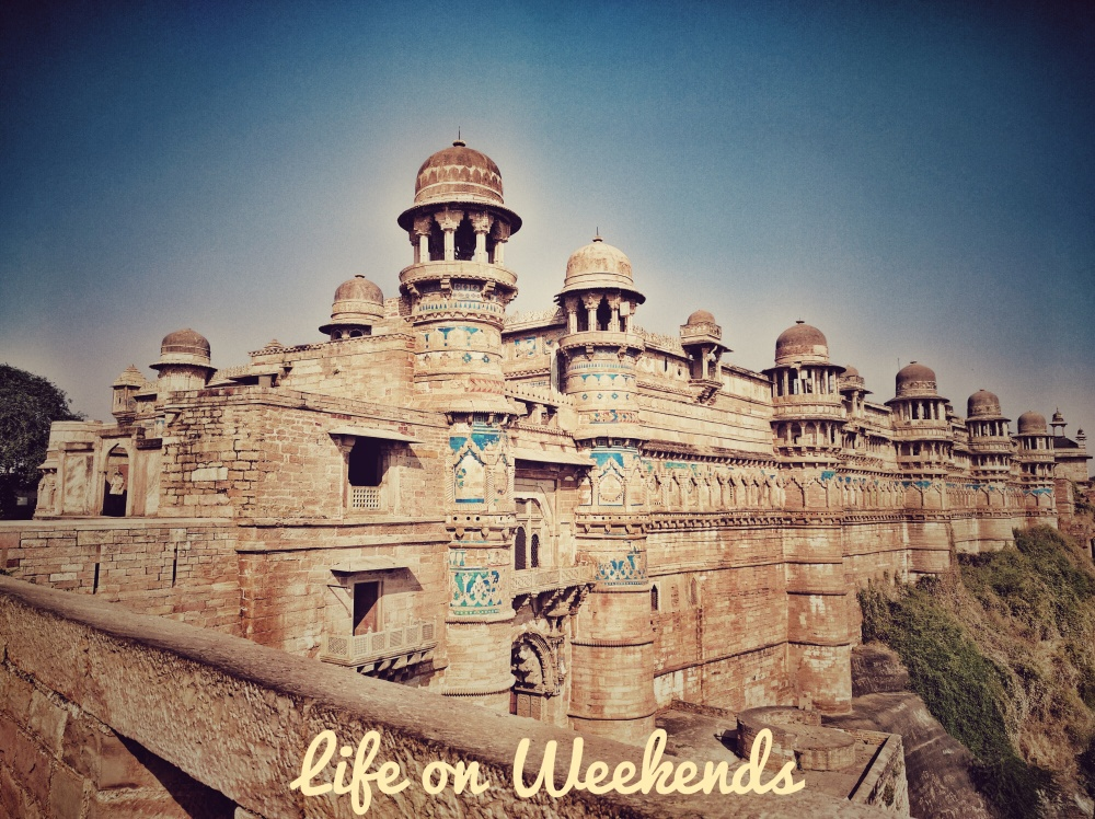 Gwalior Fort @Life on Weekends