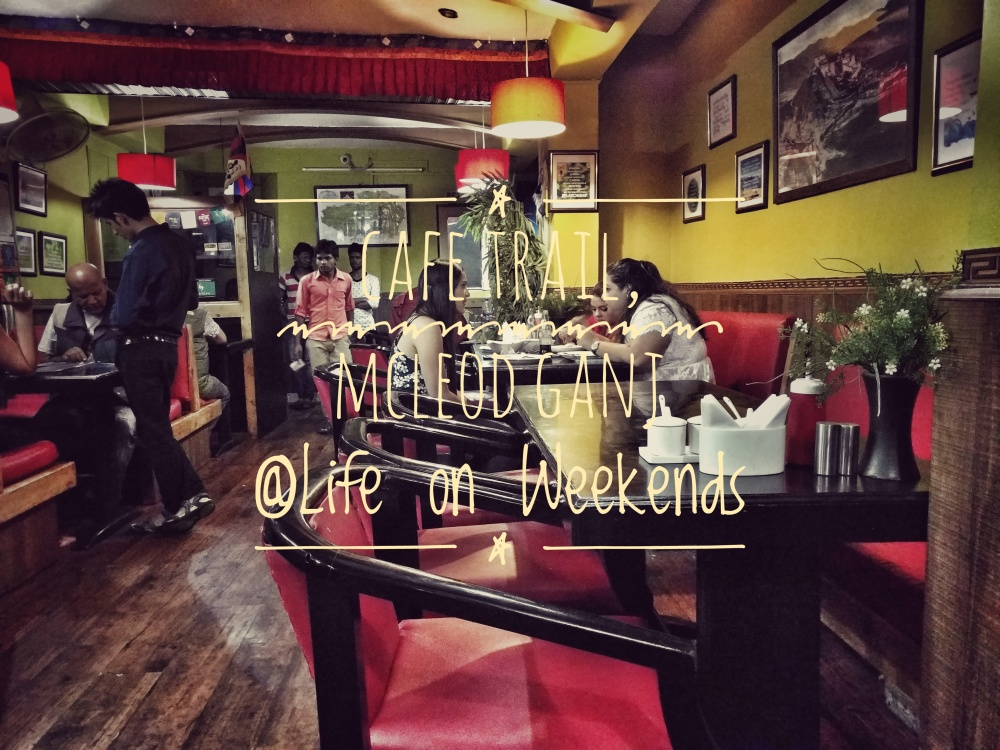 Tibet Kitchen, McLeod Ganj @Life on Weekends