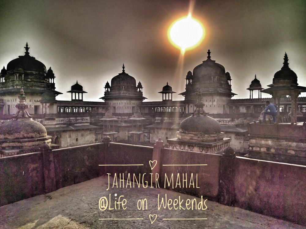 Jahangir Mahal, Orchha fort complex @Life on Weekends