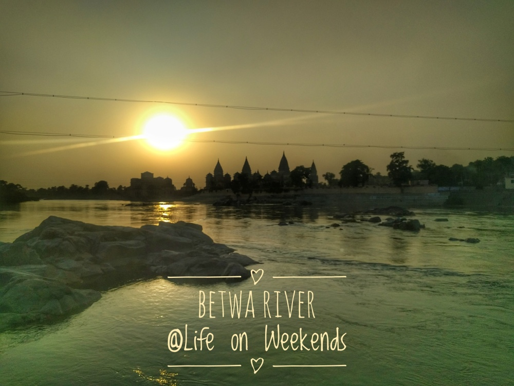 Betwa river, Orchha @Life on Weekends