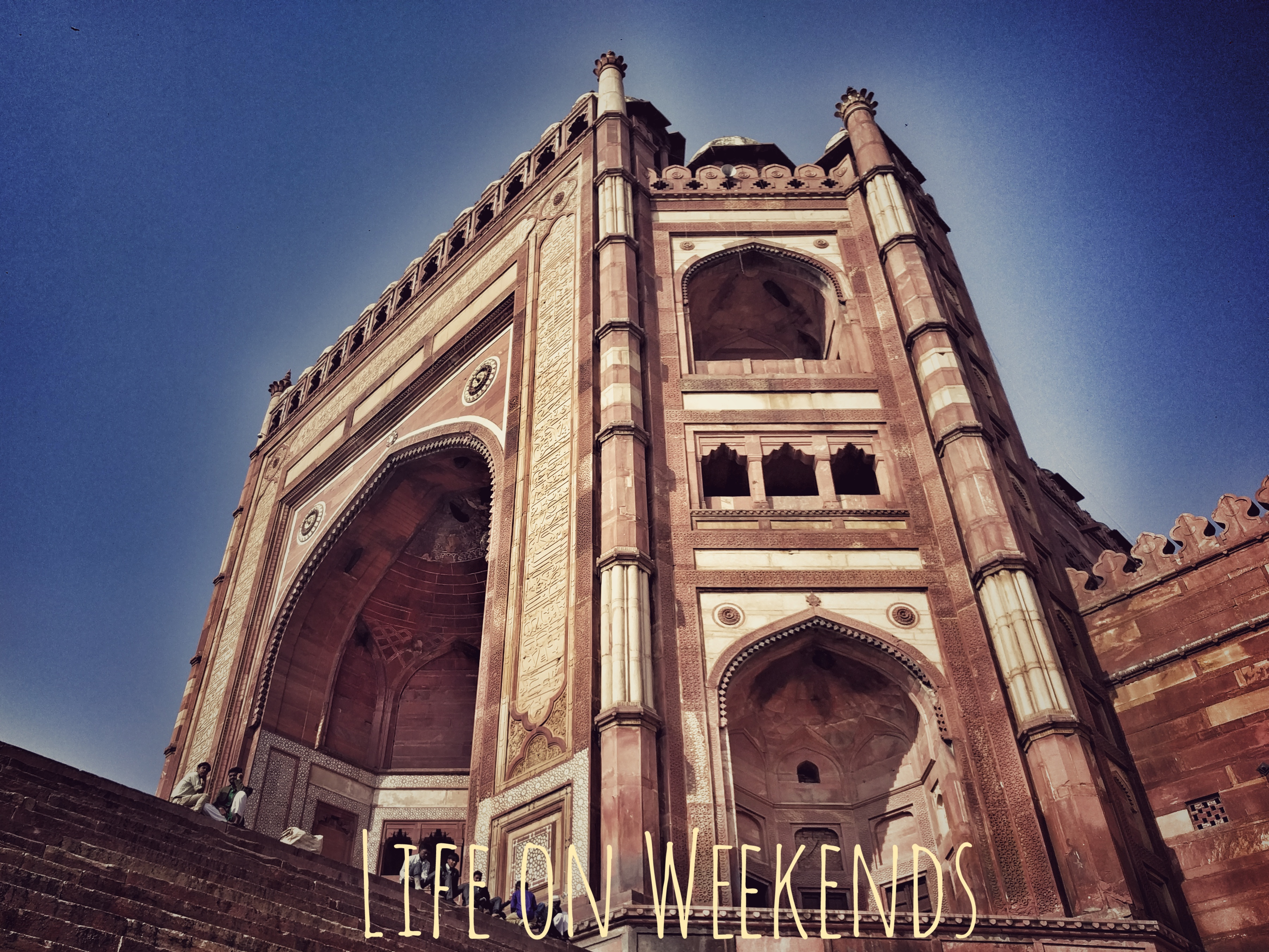 Buland Darwaza or Gate of Magnificence @Life on Weekends